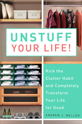 Unstuff Your Life! by Andrew Mellen