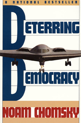 Deterring Democracy by Noam Chomsky