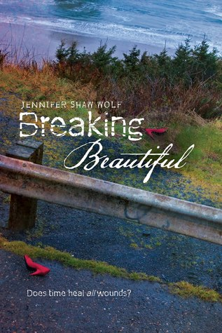 Breaking Beautiful by Jennifer Shaw Wolf