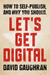 Let's Get Digital: How To S...