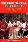 The Days Canada Stood Still: Canada vs USSR 1972