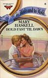 Hold Fast Till Dawn (To Have and To Hold, #8)