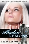 Shadow Demons (Peachville High Demons, #4)