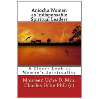 Aniocha Women as Indispensable Spiritual Leaders by Maureen Uche