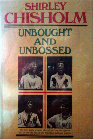 Unbought And Unbossed by Shirley Chisholm