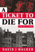 A Ticket to Die For