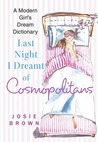 Last Night I Dreamt of Cosmopolitans: A Modern Girl's Dream Dictionary