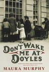 Don't Wake Me at Doyles: A Memoir