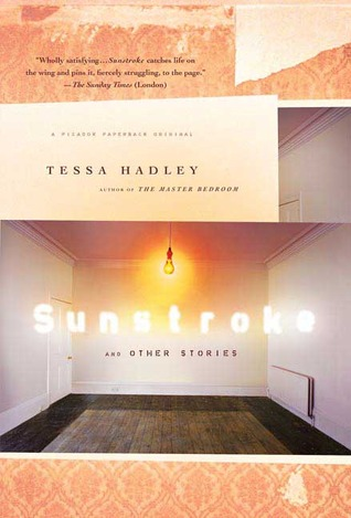 Sunstroke and Other Stories by Tessa Hadley
