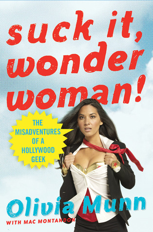 Suck It, Wonder Woman! by Olivia Munn