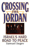 Crossing the Jordan: Israel's Hard Road to Peace