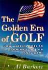 The Golden Era of Golf: How America Rose to Dominate the Old Scots Game