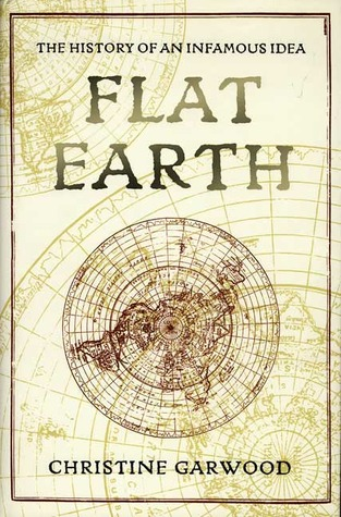 Flat Earth by Christine Garwood