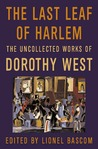 The Last Leaf of Harlem: Selected and Newly Discovered Fiction by the Author of The Wedding