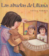 Las Abuelas de Liliana: Spanish Hardcover Edition of Liliana's Grandmothers