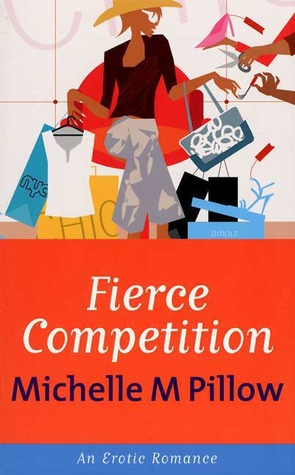 Fierce Competition by Michelle M. Pillow