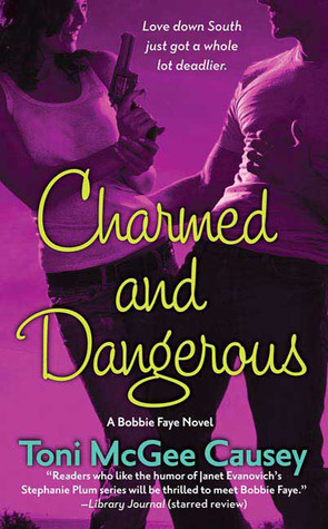 Charmed and Dangerous by Toni McGee Causey