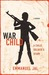 War Child: A Child Soldier's Story