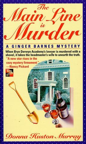 The Main Line Is Murder by Donna Huston Murray