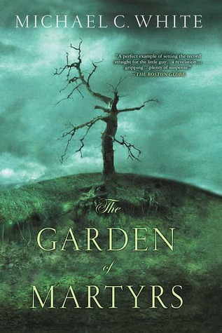The Garden of Martyrs by Michael C. White