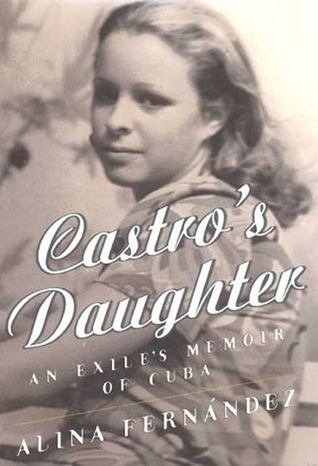 Castro's Daughter: Memoirs of Fidel Castro's Daughter