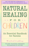 Natural Healing For Children: An Essential Handbook for Parents