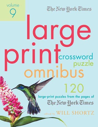 The New York Times Large-Print Crossword Puzzle Omnibus Volume 9: 120 Large-Print Puzzles from the Pages of The New York Times
