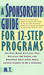 A Sponsorship Guide for 12-Step Programs