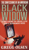 The Confessions of an American Black Widow: A True Story of Greed, Lust and a Murderous Wife