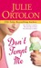 Don't Tempt Me by Julie Ortolon