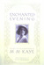 Enchanted Evening: Volume III of the Autobiography of M. M. Kaye