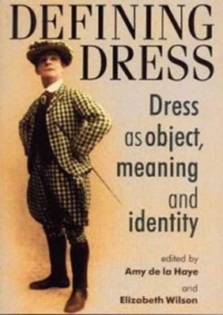 Defining Dress: Dress As Object, Meaning, And Identity