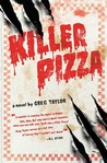 Killer Pizza by Greg Taylor