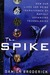 The Spike: How Our Lives Ar...