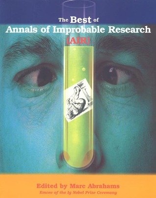 The Best of Annals of Improbable Research by Marc Abrahams