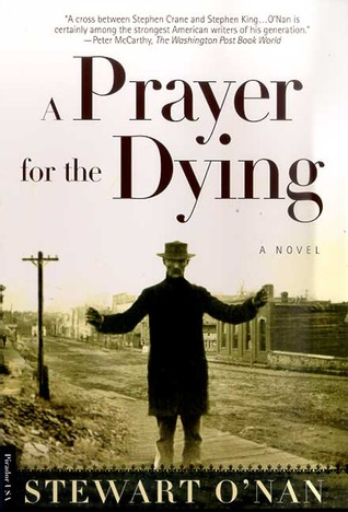 A Prayer for the Dying by Stewart O'Nan