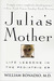 Julia's Mother: Life Lessons in the Pediatric ER