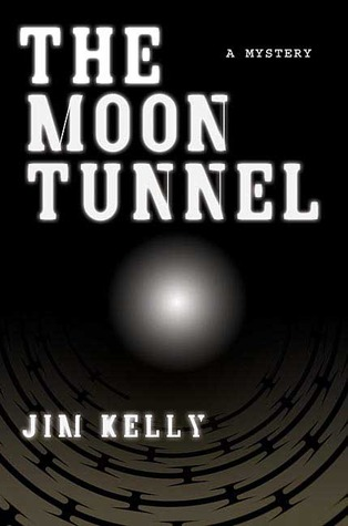 The Moon Tunnel by Jim Kelly