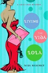 Living the Vida Lola (Lola Cruz Mystery, #1)