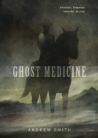 Ghost Medicine by Andrew  Smith