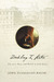 Darkling I Listen: The Last Days and Death of John Keats
