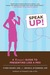 Speak Up!: A Woman's Guide ...