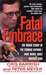 Fatal Embrace: The Inside Story Of The Thomas Capano/Anne Marie Fahey Murder Case (St. Martin's True Crime Library.)