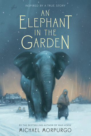An Elephant in the Garden by Michael Morpurgo