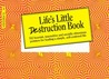 Life's Little Destruction Book: Everyday Rescue for Beauty, Fashion, Relationships, and Life