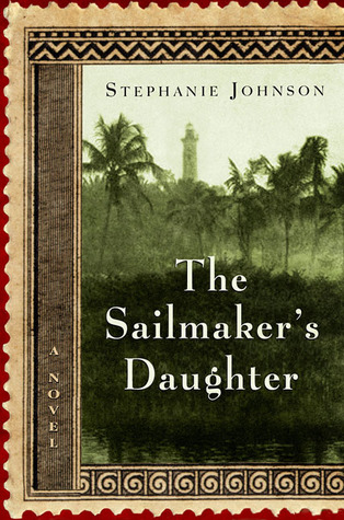 The Sailmaker's Daughter by Stephanie Johnson