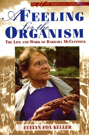 A Feeling for the Organism: The Life and Work of Barbara McClintock