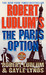 The Paris Option by Robert Ludlum