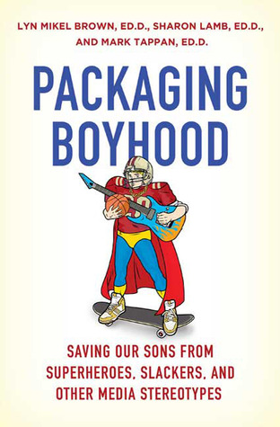 Packaging Boyhood by Sharon Lamb