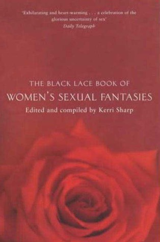 The Black Lace Book of Women's Sexual Fantasies by Kerri Sharp